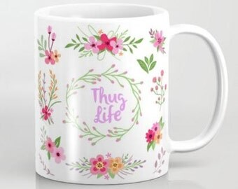 Thug Life - 11 oz or 15 oz Ceramic Mug