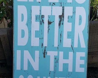 Life Is Better In The Country Wood Sign - Distressed - Hand painted - You choose colors