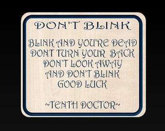Doctor Who, Don't Blink Dialogue, Tenth Doctor, 10th Doctor, David Tennant, Whoovian Carved Wooden Sign, Wooden Signs - FREE SHIPPING