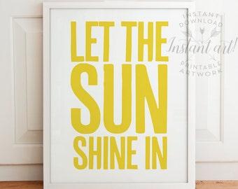 Let the sunshine in PRINTABLE art,nursery printable quote,valentines sign,printable nursery art,inspirational art,motivational,kids wall art