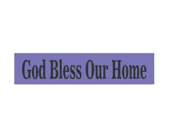 God Bless Our Home Stencil 4 x 18  - create a sign for your home