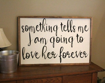Something Tells Me I am Going to Love Her Forever Framed Sign, New Baby Sign, Baby Shower Gift, Baby Girl Nursery Decor, Large Wood Sign