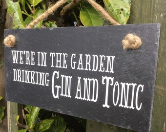 Gin quote plaque. Gift for her.Slate sign. Garden sign. Gin lover. Gin present. Gin gift. Present for friend. Funny signs. G&T