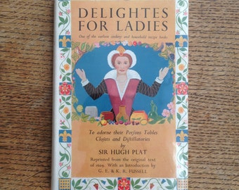 Elizabethan Cooking - Delightes for Ladies