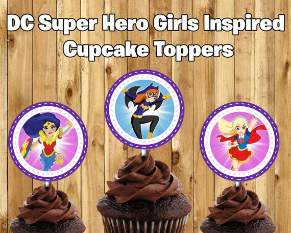 DC Super Hero Girls Inspired Cupcake Toppers DC Super Hero Girls Cake Toppers DC Super Hero Girls Birthday Decoration Super Girl Cupcakes