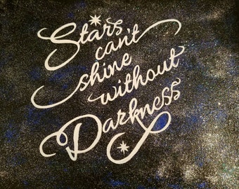 """Canvas """"Stars can't shine without darkness"""" acrylic paint and glitter on stretched canvas 11x14"""
