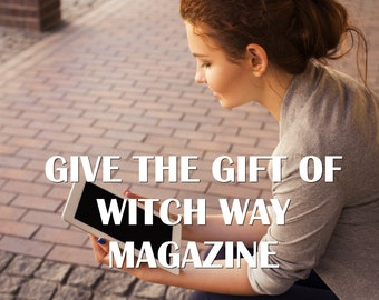 Gift a 1 Year Subscription to Witch Way Magazine - Pagan E Magazine - Witch Magazine Religion/Witch/Spells/Magic/Witchcraft