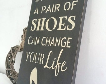 Cinderella is proof that a pair of shoes can change your life, wall art, Shabby Chic, painted in Annie Sloan