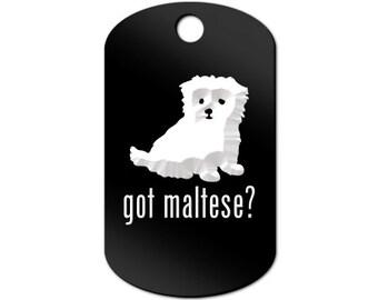 Got Maltese Engraved GI Tag Key Chain Dog Tag puppy v2 - MDT-140
