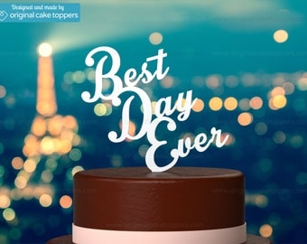 "Wedding Cake Topper - ""Best Day Ever"" - WHITE - OriginalCakeToppers"