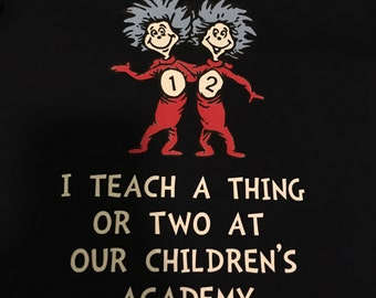 I teach a Thing or Two Dr. Seuss shirt