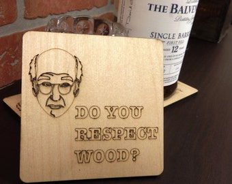 """Set of 4 """"Do You Respect Wood?"""" Larry David Coasters; Curb Your Enthusiasm Coasters, All Natural Wood Drink Coasters"""