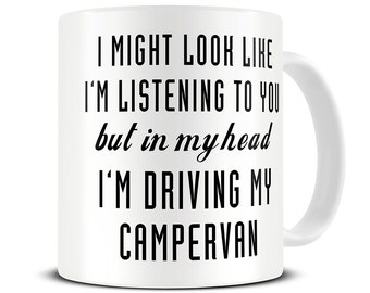 Camper Mug - Camper Van Mug - Campervan Gifts - In My Head I'm Driving My Campervan Mug - MG510