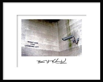 What Are You Looking At? – Banksy - graffiti art - street art – print poster