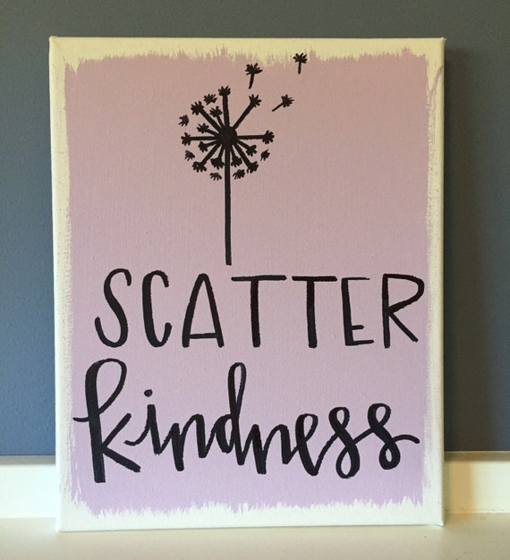 Scatter Kindness 8x10 Canvas Quote
