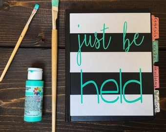 """DECAL ONLY! """"Just Be Held"""" Vinyl Decal with white stripes"""