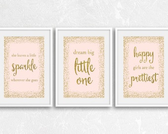 Dream Big Little One, She Leaves A Little Sparkle, Happy Girls Are The Prettiest, Girls Room Prints, Pink and Gold Prints, Gold Decor