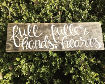 Wood signs with sayings, wood signs sayings, full hands fuller hearts wood sign, hand painted wood signs