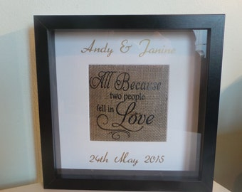 All because two people fell in love box frame. Cushion burlap.