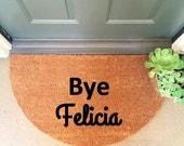 Cursive Bye Felicia Coir Funny Doormat / Welcome Mat / Doormat / Custom Door mat