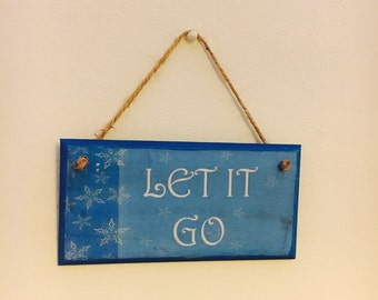 Handmade ~ LET IT GO ~ wall plaque