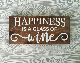 Happiness is a glass of wine sign