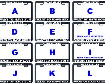 Boys girls just want to have fun funny assorted license plate frame.