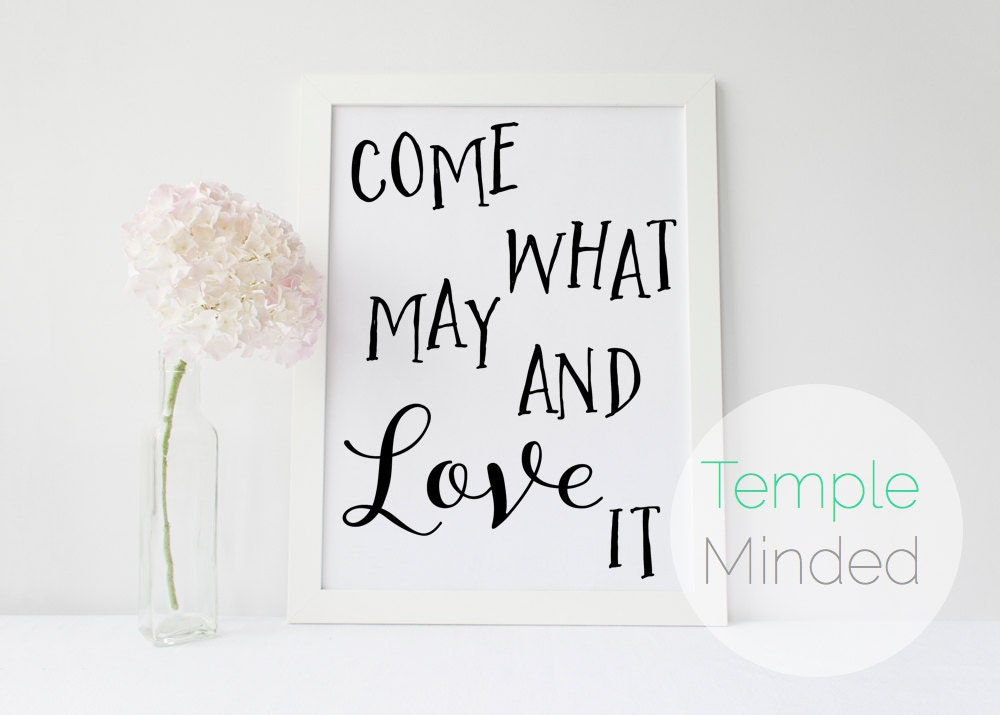 Come What May - LDS Quote Art - Printable Quote Art, LDS Wall Art ...