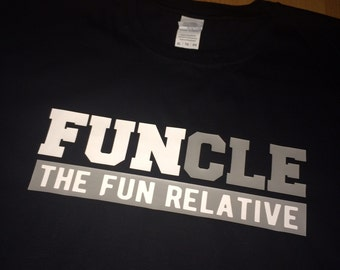 FUNCLE - Funny T-Shirt for Uncle or fun relative!