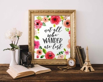 Floral Printable Wall Art, Not all who wander are lost printable quote, floral wall decor, wall quote printable home decor nursery decor