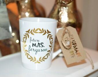 Custom Mug : Future Mrs. (New Last Name) Plus Wreath