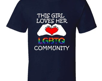 This Girl Loves Her LGTBQ Community, Support LGTBQ T-shirt