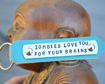ZOMBIES love you for your BRAINS keychain