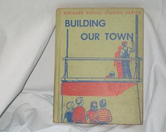 """Vintage Social Studies Book """"Building Our Town"""""""