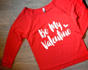 Be My Valentine Shirt, Valentine T-Shirt, Valentines Day Off the Shoulder Shirt, Love Shirt, Valentines Gift, Heart shirt, Gift for Wife