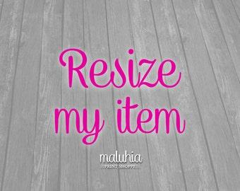 RESIZE my item