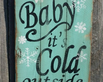 Baby It's Cold Outside rustic sign, Wood wall art