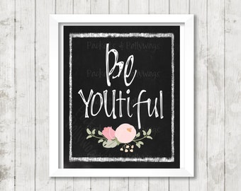 Be Youtiful-instant digital download-11x14-8x10-chalkboard art-pink flowers-black and white print