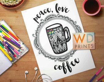 Coloring Pages for Adults - Peace, Love, Coffee - 4 Sizes!