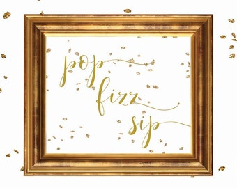 Wedding Sign, POP FIZZ Sip sign, DIY wedding sign printable, wedding signage, bridal signs, calligraphy signs, printablestyles