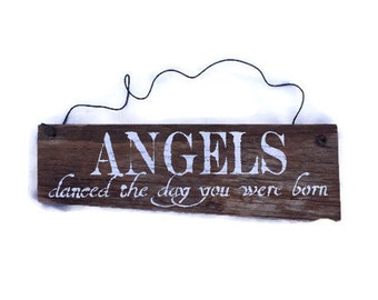 Angels Danced The Day You Were Born - Barn Wood Sign - Baby Shower Gift - Angels Sign - New Mom - Birthday Gift - Nursery Decor