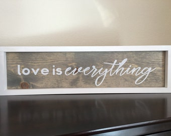 Love is everything sign