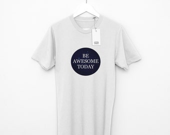 Be Awesome Today Design T-shirt For Women