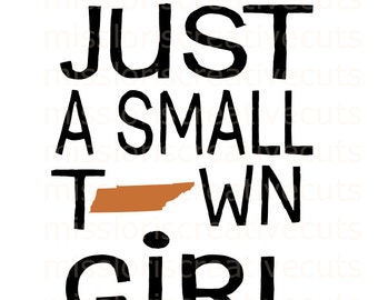 Just a small town girl Tennessee SVG Cut file  Cricut explore filescrapbook vinyl decal wood sign cricut cameo Commercial use