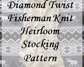 Cabled Diamond Twist Fishermen Knit Heirloom Stocking Pattern