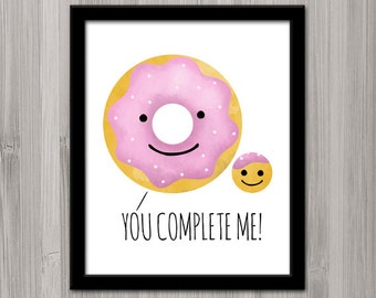 You Complete Me Digital 8x10 Printable Poster Funny Donuts Love Valentine's Day Couple Punny Donut Pun Food Puns Foodie I Love You Sweet Fun