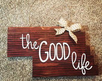 The Goid Life door hanger - Nebraska door hanger - Nebraska motto - State of Nebraska - Huskers - Wooden Sign - Door Hanger - GBR