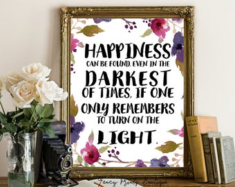 Happiness can be found,Albus Dumbledore Quote Printable,harry potter quotes, harry potter print  dumbledore printable,albus dumbledore