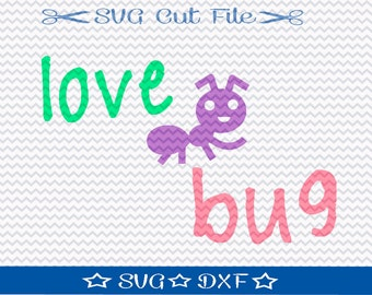 Love Bug SVG File / SVG Cut File for Silhouette / Valentine svg / Love svg / svg Quote for Kids