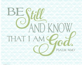 Be Still and Know That I Am God svg Bible verse svg Psalms svg Religious svg Christian svg dxf eps jpg svg files for Cricut Silhouette